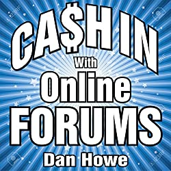 Cashing In with Online Forums