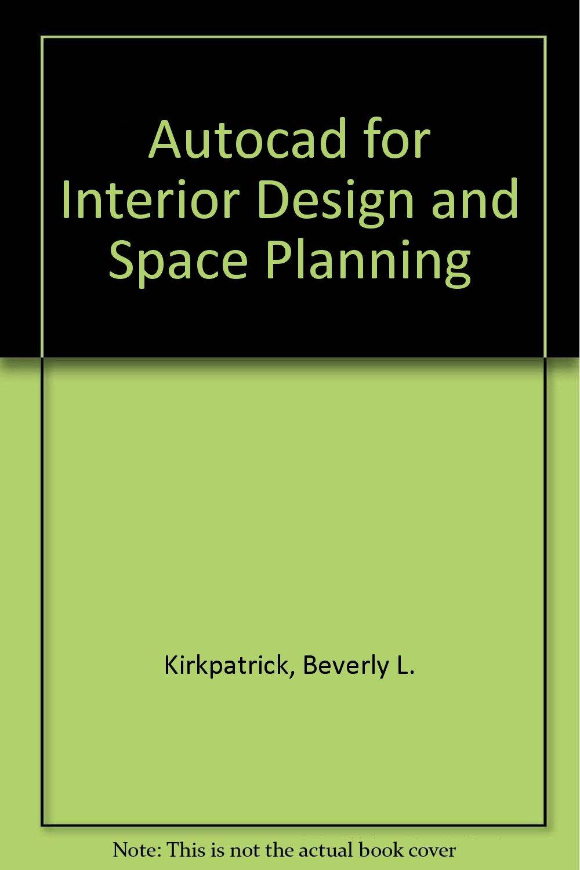 Amazon.com: Autocad for Interior Design and Space Planning (9780023644559):  Beverly L. Kirkpatrick, James M. Kirkpatrick: Books