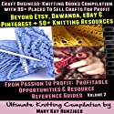 Craft Business: Knitting Books Compilation: With 99+ Places to Sell Crafts for Profit Beyond Etsy, Dawanda, eBay & Pinterest + 50+ Knitting Resources...(Resource Reference Guides Series, Volume 2) Audiobook by Mary Kay Hunziger Narrated by Kathleen Leary