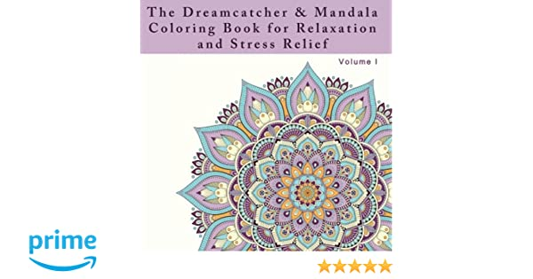 Amazon The Dreamcatcher And Mandala Coloring Book For Relaxation Stress Relief An Adult Dealing With Anxiety