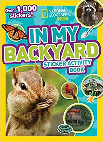 National Geographic Kids In My Backyard Sticker Activity Book Over 1,000 Stickers!