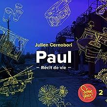 Paul : La guerre malgré tout (Superhéros - Récit de vie 2) | Livre audio Auteur(s) : Julien Cernobori Narrateur(s) : Julien Cernobori