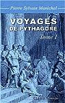 Voyages de Pythagore en Égypte, dans la Chaldée, dans l'Inde, tome 1 par Maréchal