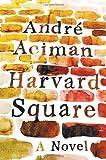 Harvard Square, André Aciman, 039308860X