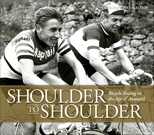 Shoulder to Shoulder: Bicycle Racing in the Age of Anquetil -