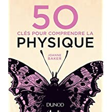 50 Clés Pour Comprendre la Physique (n.p.2017)
