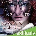 Königin der Seelen (Tairen Soul Saga 4)   C. L. Wilson