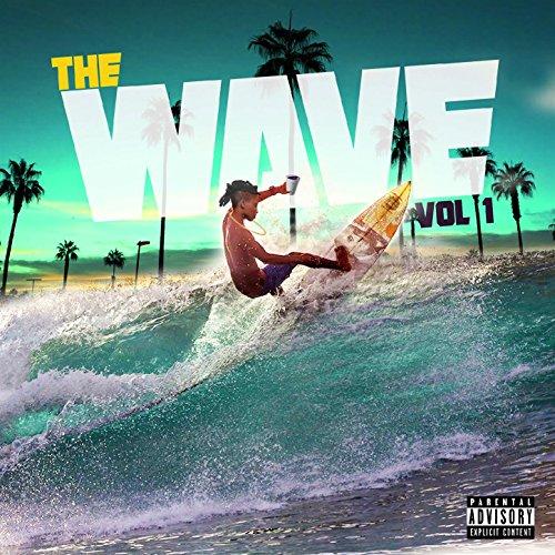 The Wave Vol. 1 [Explicit]