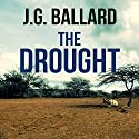 The Drought Audiobook by J. G. Ballard Narrated by Jonathan Coote