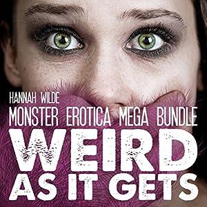 Monster Erotica Mega Bundle: Weird as It Gets Audiobook