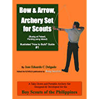 "Bow & Arrow, Archery Set for Scouts (Illustrated ""How to Build"" Guide Book 1)"