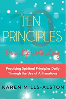 474835c7ce1356 10 Principles for A Life Worth Living  Practicing Spiritual Principles  Daily Through the Use of…