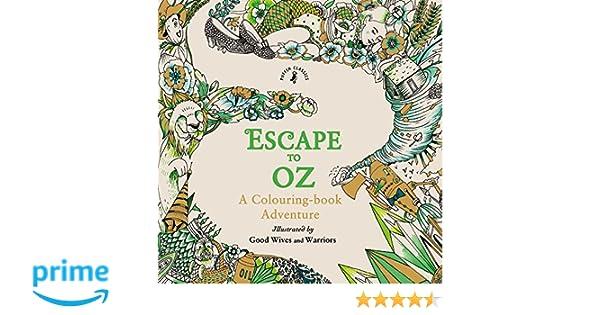 Escape To Oz. A Colouring Book Adventure: Amazon.es: Vv.Aa.: Libros ...