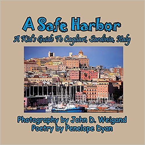 Herunterladen A Safe Harbor, a Kid's Guide to Cagliari, Sardinia, Italy 1614772622 auf Deutsch PDF