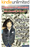 HOW TO BECOME A MILLIONAIRE: BECOME RICH IN 2016-17
