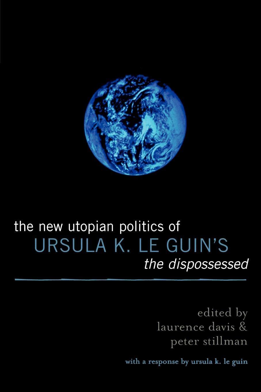 Download The New Utopian Politics of Ursula K. Le Guin's The Dispossessed pdf epub