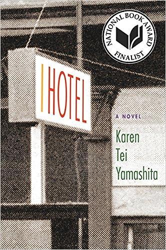 I Hotel: Yamashita, Karen Tei, Wong, Leland, Grace, Sina: 9781566892391:  Amazon.com: Books