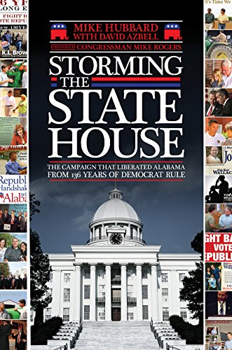 Storming the State House: The Campaign That Liberated Alabama from 136 Years of Democrat Rule (Party City Alabama)