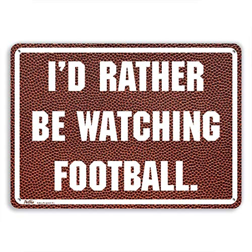 Ballkleid Decorative Sign I'd Rather Be Watching Football White On Football Yard Fence Driveway Garage Street Sign -