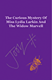The Curious Mystery Of Miss Lydia Larkin And The Widow Marvell