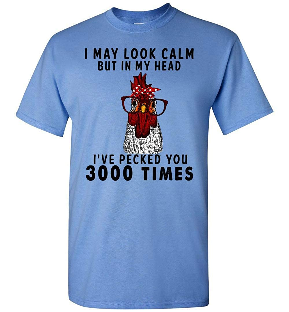 I May Look Calm But in My Head Ive Pecked You 3000 Times Men T-Shirt
