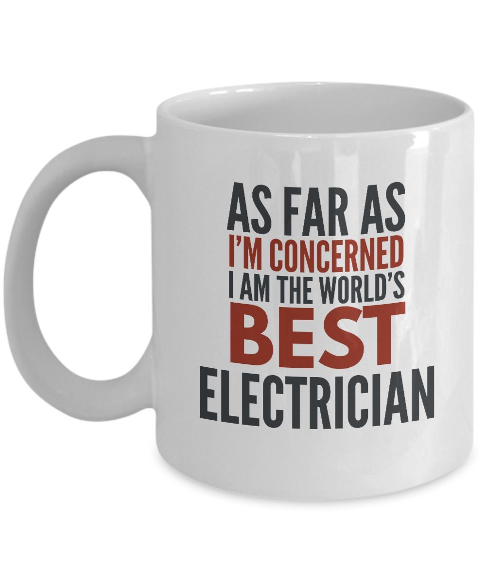 sdhknjj Electrician Mug As Far As I'm Concerned The I Am The Concerned World'S Best Electrician Funny Coffee Mug Gift with Sayings Quotes bed488