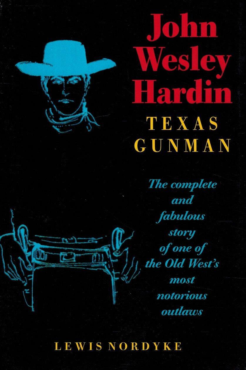 John Wesley Hardin: Texas Gunman pdf
