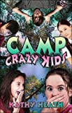 Camp Crazy Kids, Kathy Heath, 142410260X