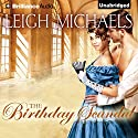The Birthday Scandal Audiobook by Leigh Michaels Narrated by Rosalyn Landor