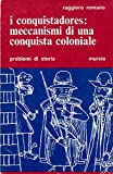 img - for I conquistadores: meccanismi di una conquista coloniale. book / textbook / text book