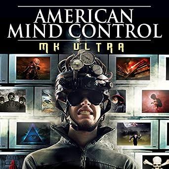 Amazon com: American Mind Control: MK ULTRA (Audible Audio Edition