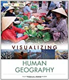 Visualizing Human Geography 1st Edition