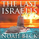The Last Israelis Audiobook by Noah Beck Narrated by Jeffrey Buckner Ford