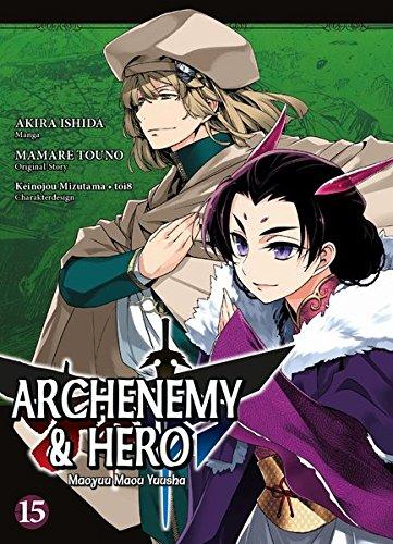 Archenemy & Hero - Maoyuu Maou Yuusha: Bd. 15 Taschenbuch – 16. Oktober 2017 Akira Ishida Mamare Touno Matthias Wissnet Panini
