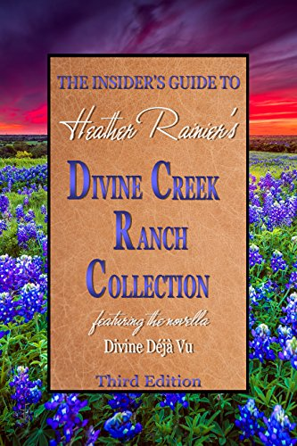 - The Insider's Guide to the Divine Creek Ranch Collection, Third Edition [Divine Creek Ranch] (Siren Publishing Everlasting Classic)