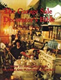 Garage Sale Decorator's Bible: How to Find Treasures, Fix Them & Furnish Your Home