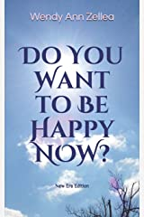 Do You Want to Be Happy NOW?: New Era Edition Paperback