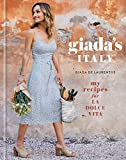 Giada s Italy: My Recipes for La Dolce Vita: A Cookbook