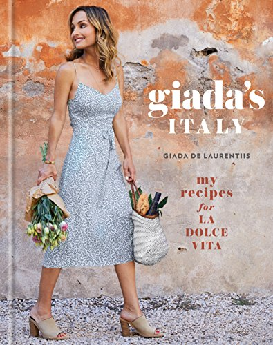 Giada's Italy: My Recipes for La Dolce Vita: A Cookbook (Best Italian Pizza Recipe)