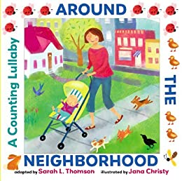 Around the Neighborhood: A Counting Lullaby by [Thomson, Sarah L.]