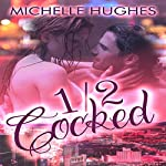 1/2 Cocked | Michelle Hughes