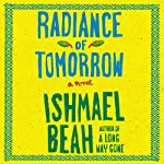 Radiance of Tomorrow: A Novel | Ishmael Beah