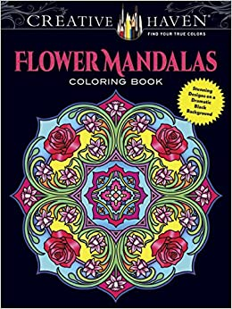 Amazon Creative Haven Flower Mandalas Coloring Book Stunning Designs On A Dramatic Black Background Adult 0800759804696 Marty Noble