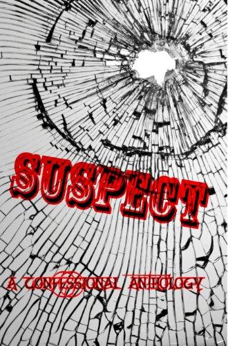 SUSPECT: A Confessional Anthology