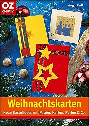 Weihnachtskarten Neue Bastelideen Mit Papier Karton Perlen Co