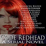 Code Redhead: A Serial Novel | Sharon Kleve,Jennifer Conner,Chris Karlsen,Angela Ford,Tammy Tate,Carol Ann Kauffman,J.R. Wirth,Tina Donahue