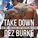 Take Down: Steel Infidels, Book 5 | Dez Burke
