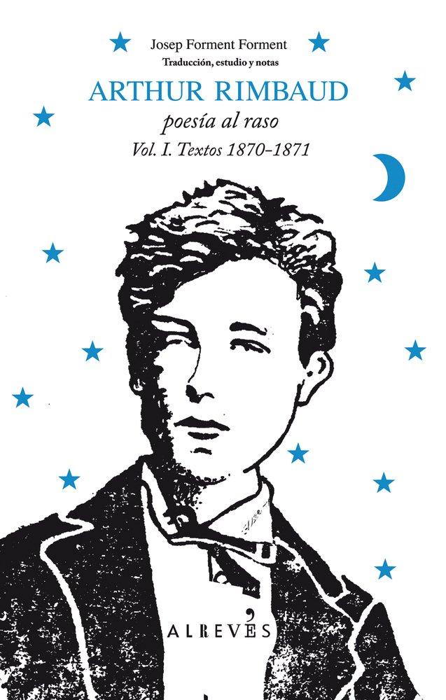 Arthur Rimbaud Vol I Poesia Al Ra: 1 Tapa blanda – 10 oct 2011 Josep Forment Forment Editorial Alrevés 8415098308 European - French