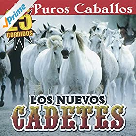 Amazon.com: Caballo Prieto Azabache: Los Nuevos Cadetes: MP3 Downloads