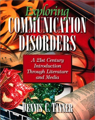Exploring Communication Disorders: A 21st Century Introduction through Literature and Media by Pearson